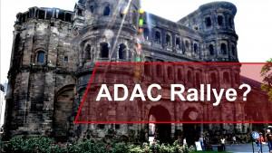 Keine ADAC Rallye in Trier?