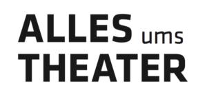 ALLES ums Theater – Gute Ideen für die Zukunft des Theaterumfelds